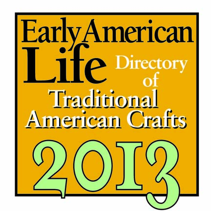 Featured in Early American Life's Directory of Traditional American  Crafts 2013
