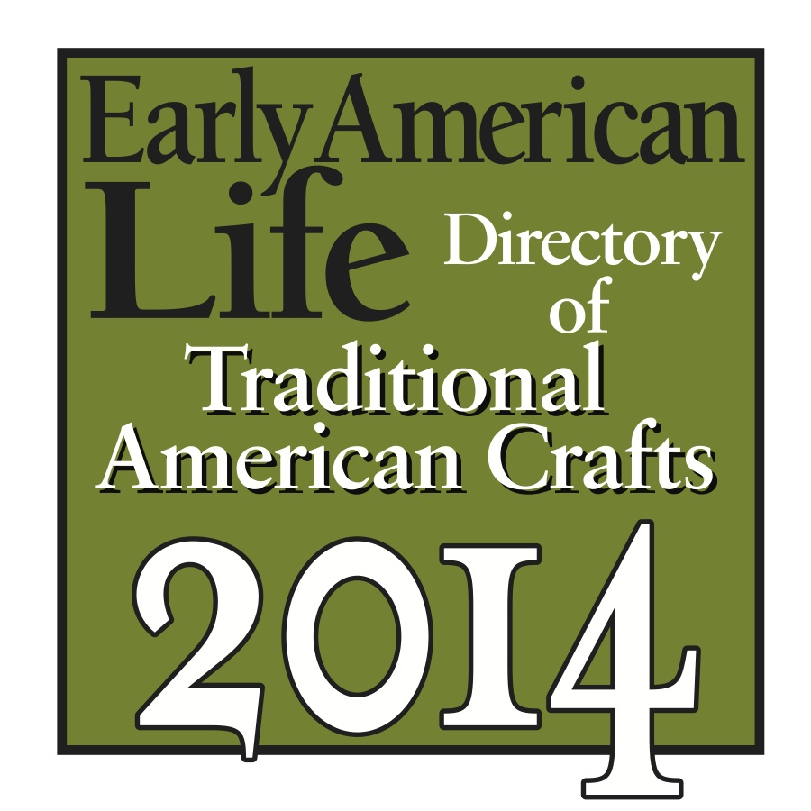 Featured in Early American Life's Directory of Traditional American  Crafts 2014